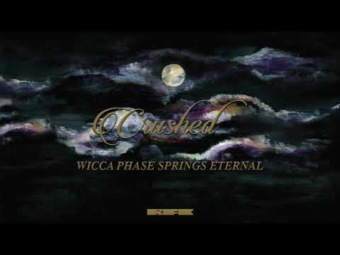 "Wicca Phase Springs Eternal - ""Crushed"" (Official Audio) Mp3"