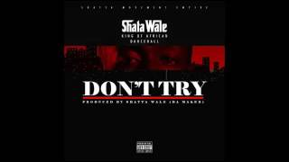 Shatta Wale - Don't Try [Criss Waddle Diss] (Audio Slide)
