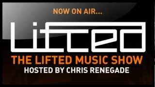 Lifted Music Show 019 - hosted by Chris Renegade