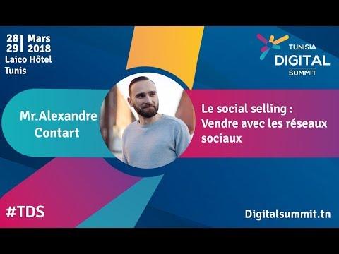 Le social selling : vendre avec les réseaux sociaux avec Alexandre Contart au Tunisia Digital Summit