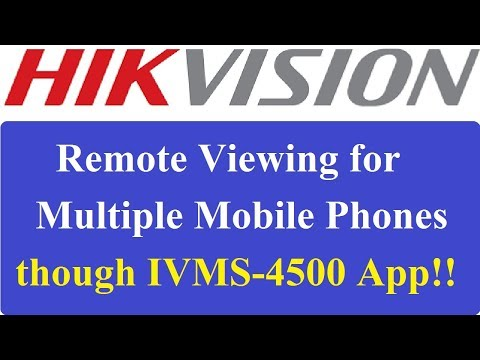 Hikvision DVR Remote Viewing for Multiple Mobile Phone! Hikvision DVR