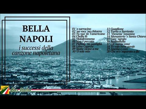 Bella Napoli - I successi della canzone napoletana | Italian Songs