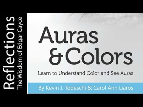 Reflections: The Wisdom of Edgar Cayce:  Auras & Colors