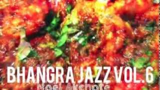 Bhangra Jazz Vol. 6 - 06 Garam Masala (Noël Akchoté)
