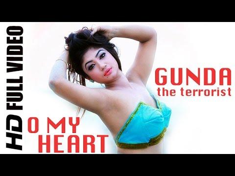 O My Heart | HD Full Video Song | GUNDA the terrorist (2015) | গুণ্ডা দ্যা টেররিস্ট | Bappy | Achol