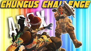 Chungus Challenge! Apex Legends Season 1