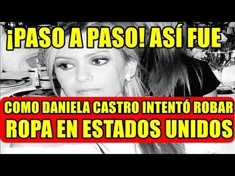 ¡PASO A PASO! ASÍ FUE COMO DANIELA CASTRO INTENTÓ ROBAR ROPA EN ESTADOS UNIDOS