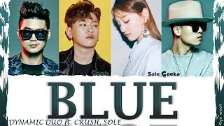"Cover images DYNAMIC DUO ft. CRUSH, SOLE -""BLUE"" (다이나믹 듀오 ft. 크러쉬,쏠)(Color Coded Lyrics Han/Rom/Eng/가사) (vostfr)"