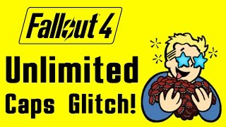Fallout 4 How to get UNLIMITED Caps Glitch WORKING PS4, XBOX ONE, PC Infinite Money Exploit