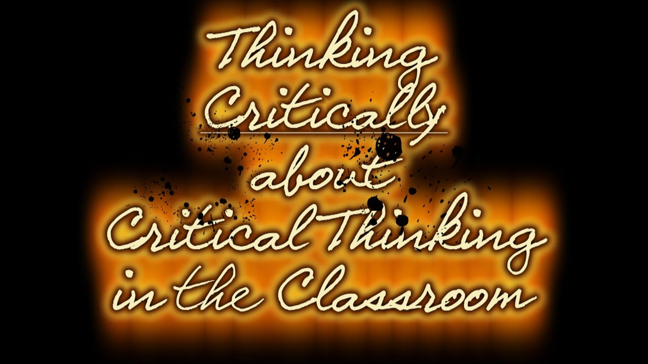 critical thinking in the classroom video A new study says critical thinking is a teachable skill, but who is going to teach it.