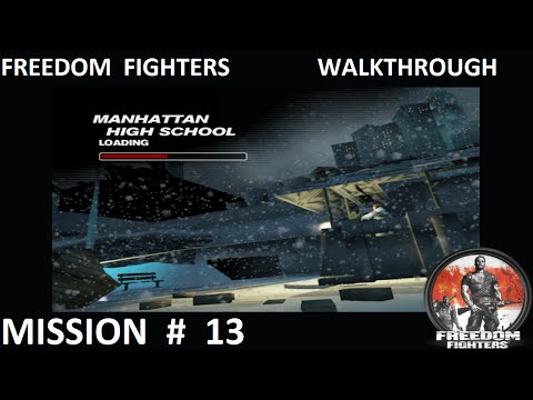 Freedom Fighters 1 - Walkthrough - Mission 13 - ''Manhattan High School''