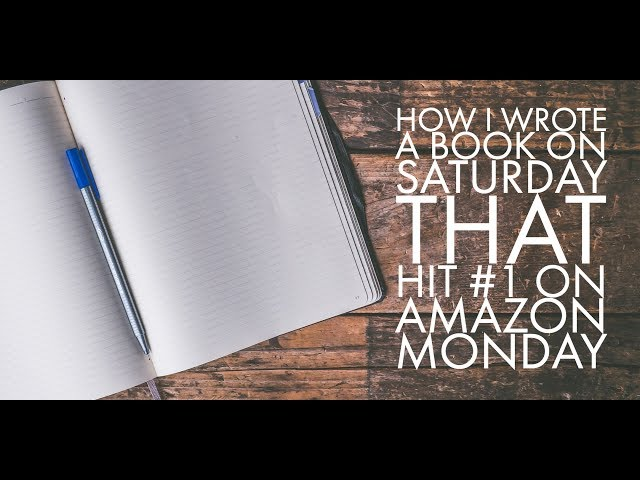 How I Wrote a Book on Saturday Afternoon That Hit #1 on Amazon Monday Morning