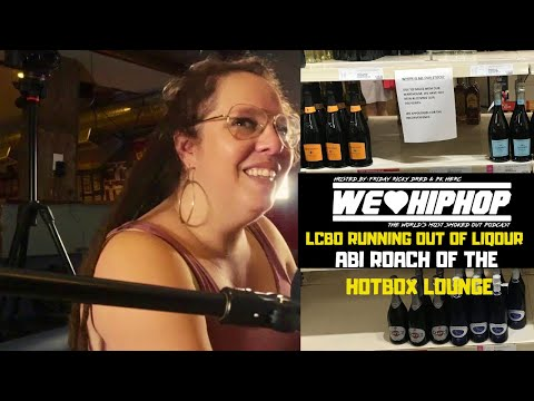 Liquor (LCBO) & Beer Stores Short On Stock | Abi Roach Of The HotBox Lounge/Holdings | S4 E130