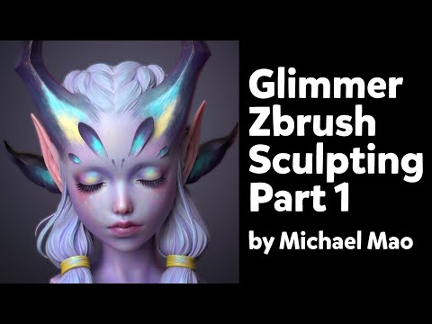 glimmer-zbrush-sculpting-1-by-michael-mao-(chinese-commentary)