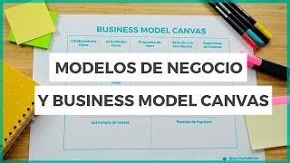 Cómo crear MODELO DE NEGOCIO (bien) + Business Model Canvas explicado