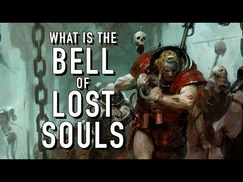 40 Facts and Lore on the Bell of Lost Souls Warhammer 40K
