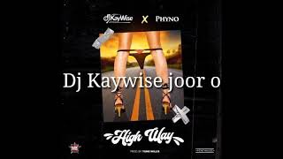DJ KAYWISE FT PHYNO - HIGHWAY(official lyrics video)