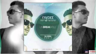 Faydee - Unbreakable ft. Miracle (DJ Goia Remix)