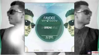 Faydee - Unbreakable ft. Miracle (DJ Goia Remix)