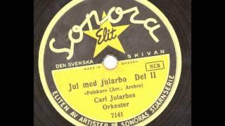 Julmusik - Karl Jularbos orkester - Jul med Jularbo Del 2