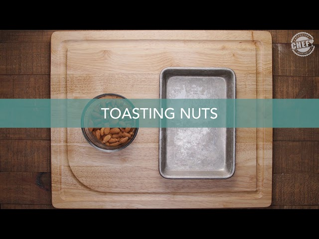 CHEF Culinary Skills: Toasting Nuts