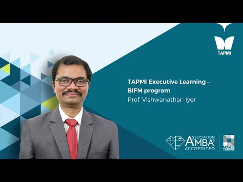 TAPMI Executive Learning – BIFM program - Prof.  Vishwanathan Iyer