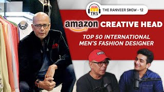 Narendra Kumar On Becoming The TOP FASHION DESIGNER From A Paperboy | The Ranveer Show 12