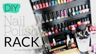 DIY Nail Polish Rack - No Power Tools Needed