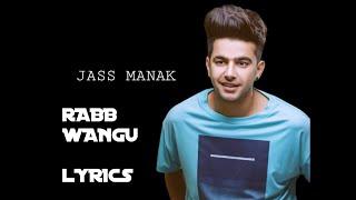 RABB WANGU : JASS MANAK (FULL SONG)  Latest Punjabi song  2019 : GEET MP3 ||  Singer Jass Manak