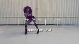"He Be Like ""KenTheMan"" Choreography By VivaLaVeese"