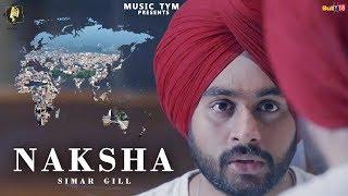 Naksha | Simar Gill | Full Song 2018 | Latest Punjabi Songs 2018 | Music Tym