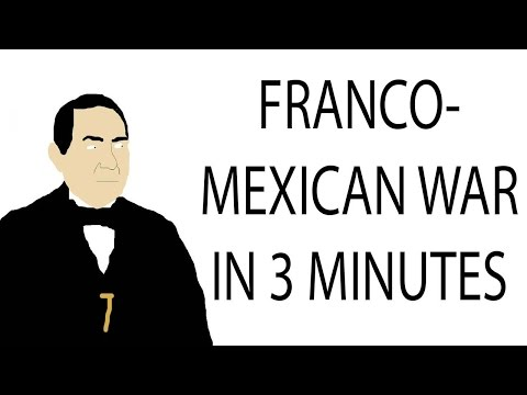 Franco-Mexican War | 3 Minute History