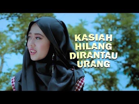 Lagu Minang Terbaru 2018 Hayati Kalasa - Kasiah Hilang Dirantau Urang