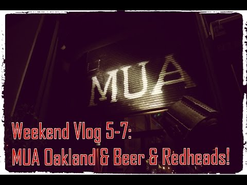 Weekend Vlog 5-7: MUA Oakland & Beer & Red Heads