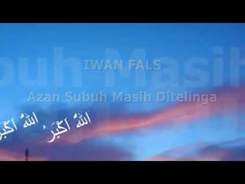 Download musik iwan fals _ azan shubuh masih di telinga Mp3 terbaik