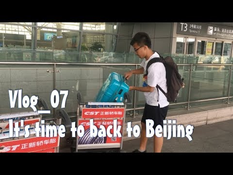 【Vlog_07🇨🇳】Going back to Beijing 是時候回北京了
