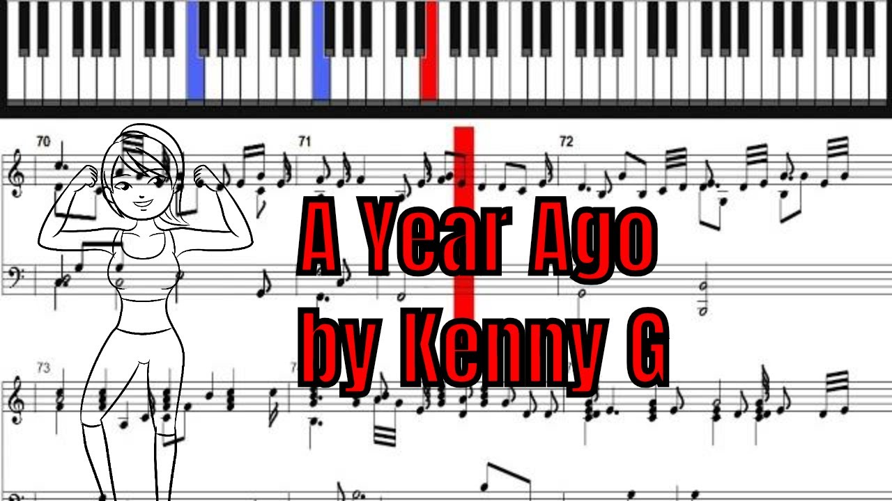 A Year Ago by Kenny G | Piano Sheet