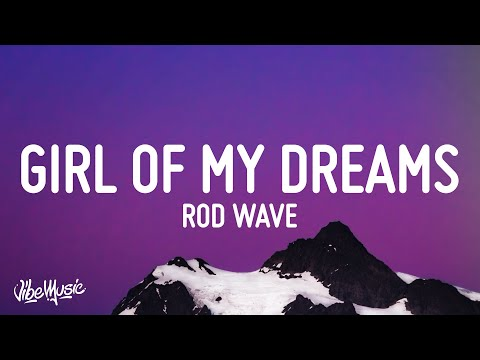 Rod Wave – Girl Of My Dreams (Lyrics)