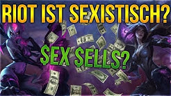 Riot ist Sexistisch? Sex Sells [League of Legends] [Deutsch / German]