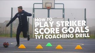 How to Play Striker - 1 v 1 session to score goals - Day 52 of 90 days