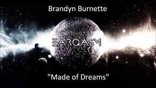 Brandyn Burnette- Made Of Dreams