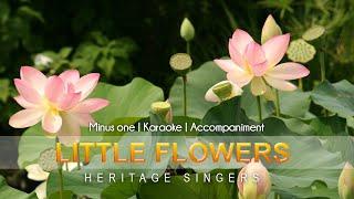 Little Flowers Karaoke | Heritage Singers