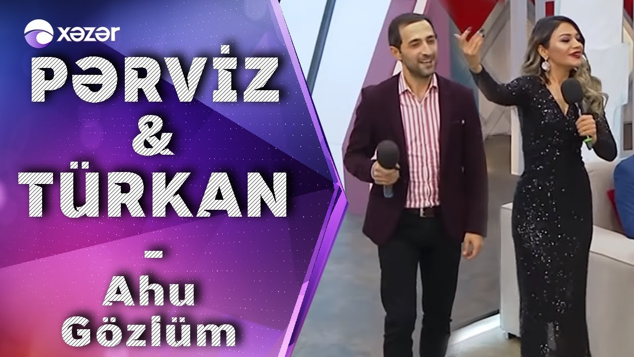Pərviz Bulbulə Turkan Vəlizadə Ahu Gozlum Youtube