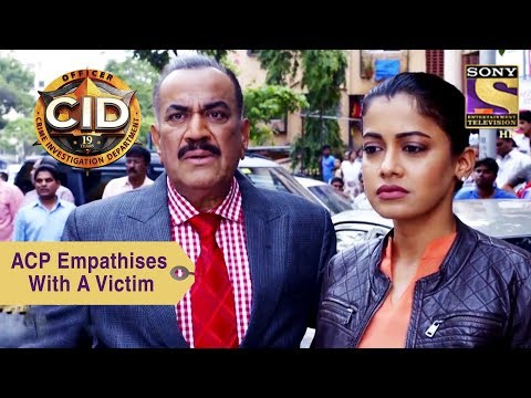 Your Favorite Character | ACP Pradyuman Empathises With A Victim | CID