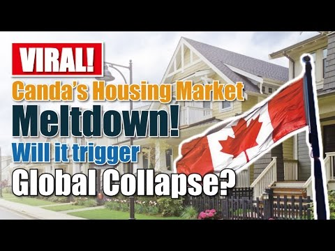 VIRAL! Canada's Housing Market MELTDOWN 2017! Will It Trigger A Global Collapse?