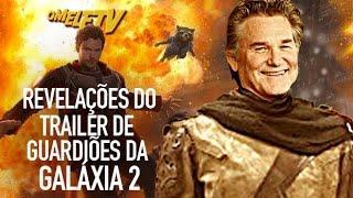 Revelações do trailer de Guardiões da Galáxia 2 | OmeleTV