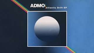 ADMO - Atlantic Drift (Full EP)