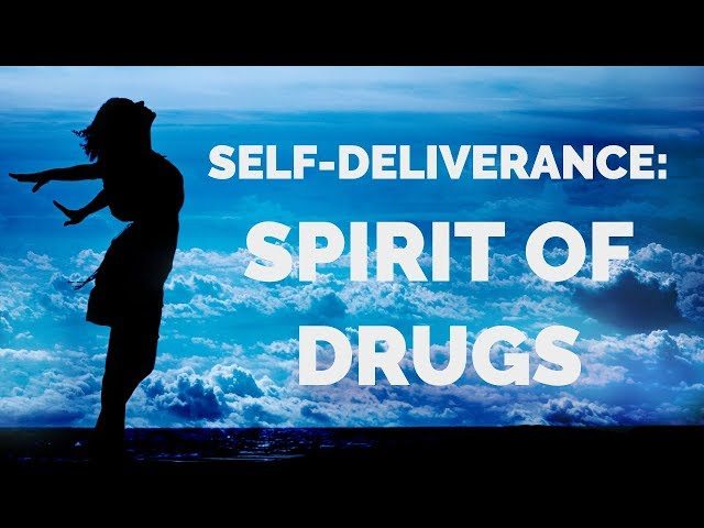 Deliverance from Drugs (Pharmakia) | Self-Deliverance Prayers