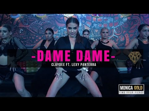 DAME DAME - Claydee ft. Lexy Panterra II #FINDYOURFIERCE by MONICA GOLD