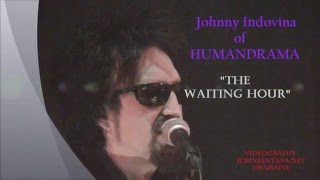 "JOHNNY INDOVINA ""The Waiting Hour"" Videography - JOHN SANTANA DRAMAEYE - HUMAN DRAMA"